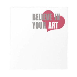 Believe in your Art Notepad