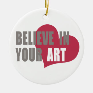 Believe in your Art Ornaments