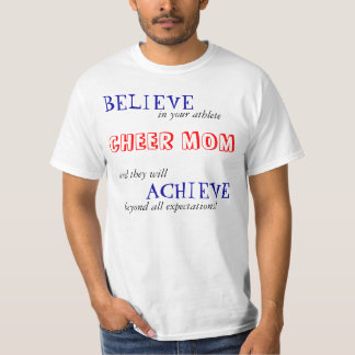 BELIEVE, in your athlete, and they will, ACHIEV... Tee Shirt