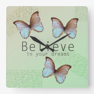 Believe in Your Dreams Butterflies Square Wall Clock
