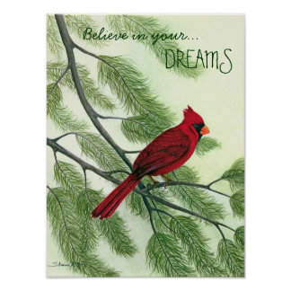 Believe in Your Dreams - Red Cardinal Poster