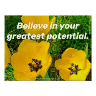 Believe In Your Greatest Potential. Poster