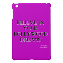 Believe In Your Hollywood Dreams iPad Mini Case