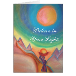 Believe in Your Light greeting card