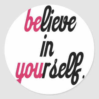 Believe in your self(3).png classic round sticker