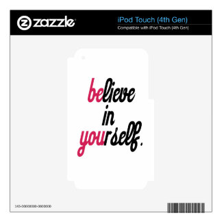 Believe in your self(3).png iPod touch 4G decal