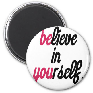 Believe in your self(3).png magnet