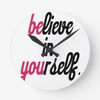 Believe in your self(3).png round clock