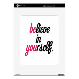 Believe in your self(3).png skins for the iPad