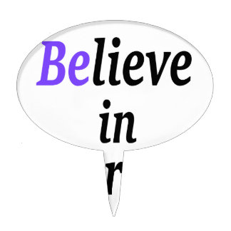 Believe In Your Self.png Cake Topper
