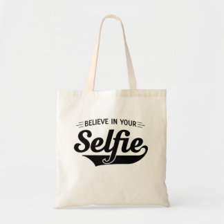 Believe in Your Selfie Budget Tote Bag