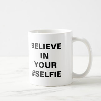 Believe In Your #Selfie Funny Classic White Coffee Mug