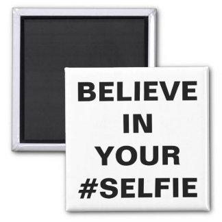 Believe In Your #Selfie Funny Magnet
