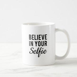 Believe in your selfie, word art, text design coffee mug