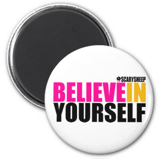 Believe in Yourself 2 Inch Round Magnet