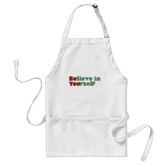 Believe in yourself adult apron