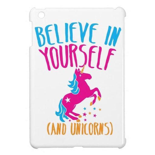 Believe In Unicorns: Believe In Yourself (and Unicorns) IPad Mini Covers