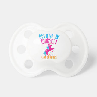 Believe in yourself (and unicorns) pacifier