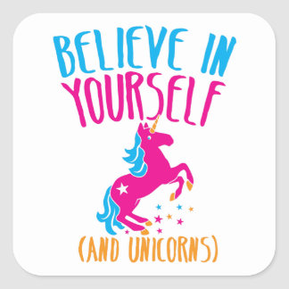 Believe in yourself (and unicorns) square sticker