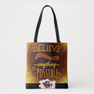Believe in yourself anything is possible tote bag
