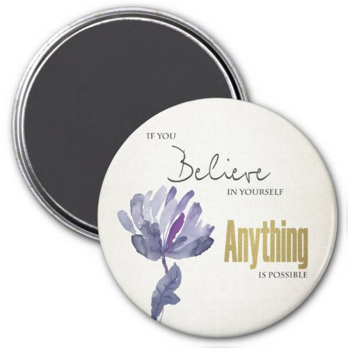 BELIEVE IN YOURSELF ANYTHING POSSIBLE BLUE FLORAL MAGNET