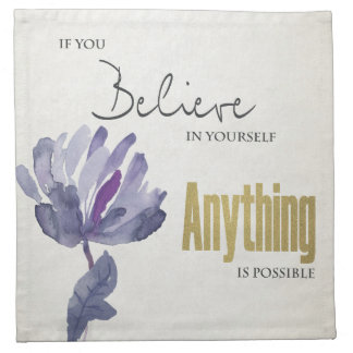 BELIEVE IN YOURSELF, ANYTHING POSSIBLE BLUE FLORAL NAPKIN