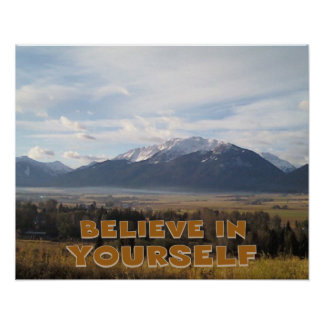 Believe in Yourself , be positive Posters