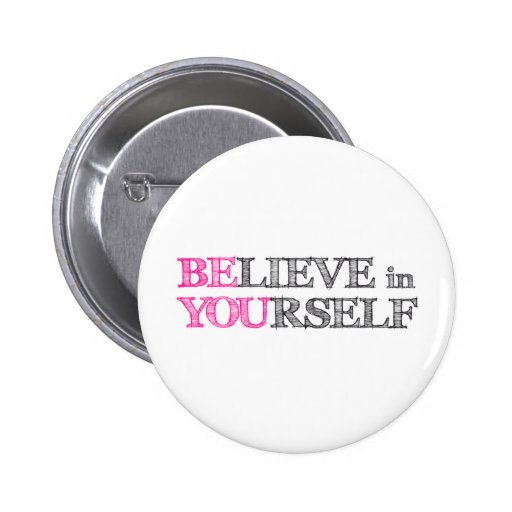 BElieve in YOUrself - BE YOU 2 Inch Round Button
