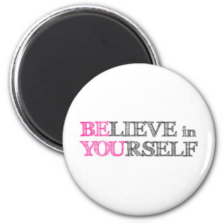 BElieve in YOUrself - BE YOU 2 Inch Round Magnet
