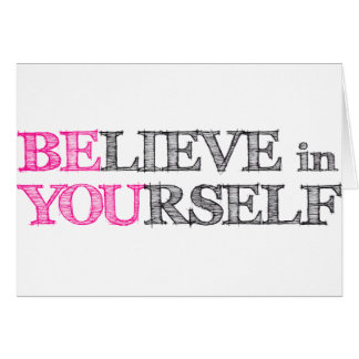 BElieve in YOUrself - BE YOU Card