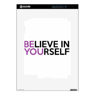 Believe in Yourself - Be You Decals For The iPad 2