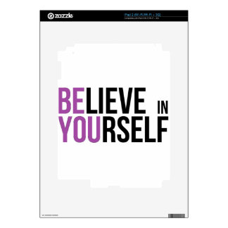 Believe in Yourself - Be You iPad 2 Skins