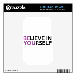 Believe in Yourself - Be You iPod Touch 4G Skins
