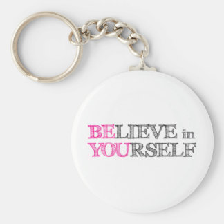 BElieve in YOUrself - BE YOU Keychains