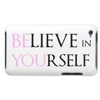 Believe in Yourself - be You motivation quote meme Barely There iPod Cover