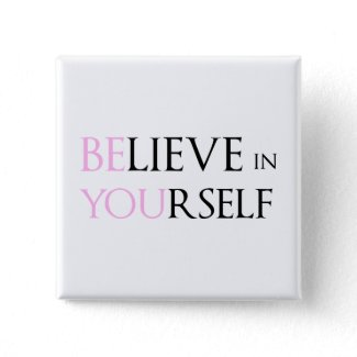 Believe in Yourself - be You motivation quote meme Pin