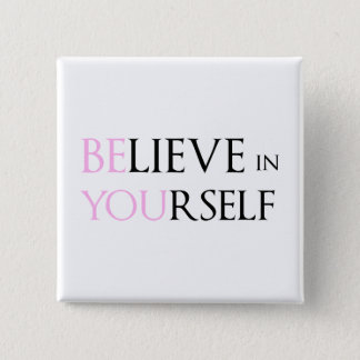 Believe in Yourself - be You motivation quote meme Button