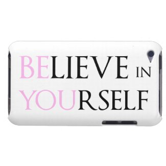 Believe in Yourself - be You motivation quote meme iPod Touch Cases