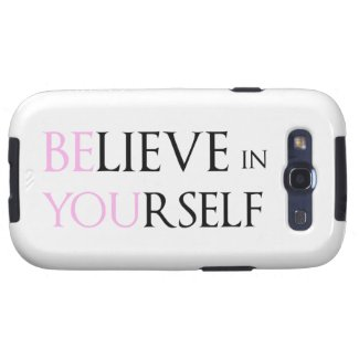 Believe in Yourself - be You motivation quote meme Galaxy SIII Case
