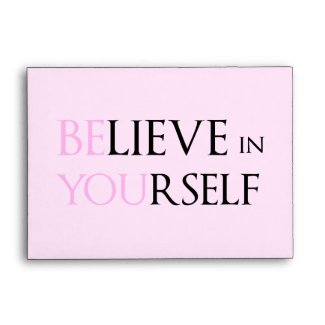 Believe in Yourself - be You motivation quote meme Envelope
