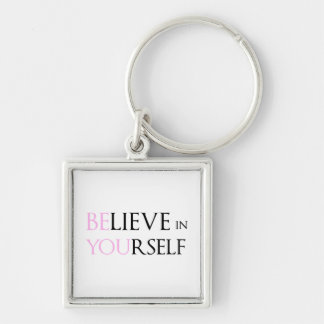 Believe in Yourself - be You motivation quote meme Keychain