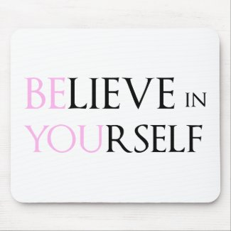 Believe in Yourself - be You motivation quote meme Mousepads
