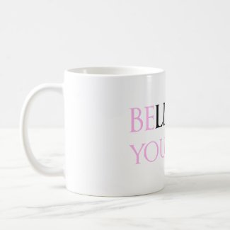 Believe in Yourself - be You motivation quote meme Coffee Mugs