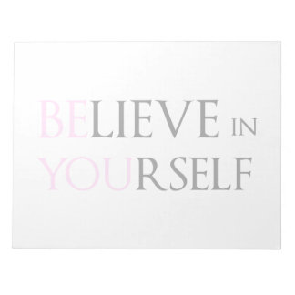 Believe in Yourself - be You motivation quote meme Notepad