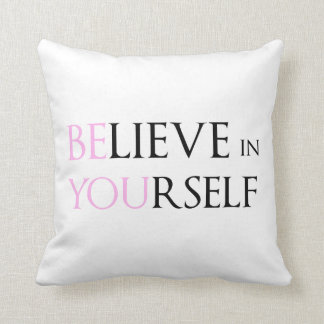 Believe in Yourself - be You motivation quote meme Throw Pillow
