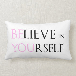 Believe in Yourself - be You motivation quote meme Throw Pillows