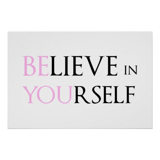 Believe in Yourself - be You motivation quote meme Poster