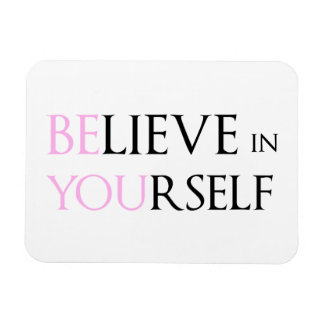 Believe in Yourself - be You motivation quote meme Rectangular Photo Magnet