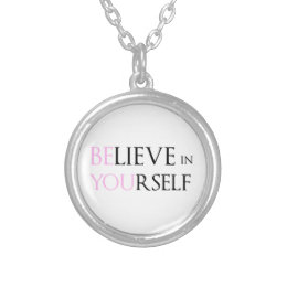 Believe in Yourself - be You motivation quote meme Silver Plated Necklace