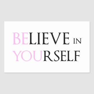 Believe in Yourself - be You motivation quote meme Rectangular Sticker